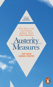 """Austerity Measures: the new Greek Poetry"", edited by Karen Van Dick (Penguin, 2016)"